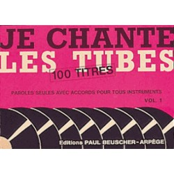 JE CHANTE LES TUBES VOL 1 Editions PAUL BEUSCHER cote