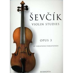 SEVCIK VIOLIN STUDIES OP.3 40 VARIATIONS Editions BOSWORTH
