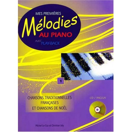 LE COZ / MES PREMIERES MELODIES AU PIANO AVEC PLAY BACK VOL 1 PARTITION cote